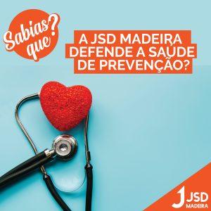 A JSD Madeira defende a Saúde de Prevenção