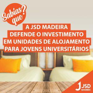 A JSD Madeira defende o investimento em unidades de alojamento para jovens universitários